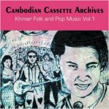 Cambodian Cassette Archives: Khmer Folk and Pop Music Vol. 1