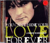 you can't hide your love forever - a tribute to Gene Clark