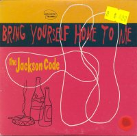 The Jackson Code - Bring Yourself Home To Me